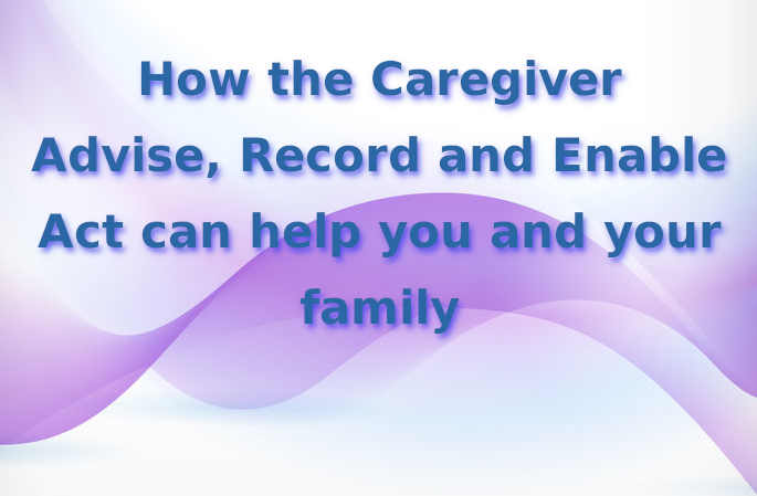 CARE act info from christine klotz author of all-in caregiving