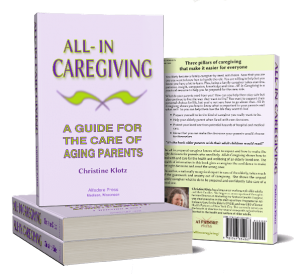 All-in Caregiving: A guide for the care of aging parents